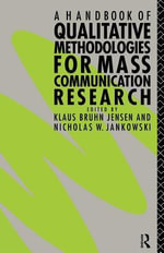 A Handbook of Qualitative Methodologies for Mass Communication Research