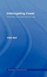 Interrogating Incest : Feminism, Foucault, and the Law - Vikki Bell
