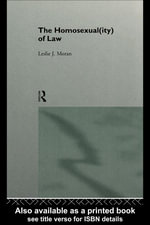 The Homosexual(ity) of law - Leslie Moran