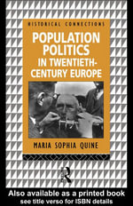 Population Politics in Twentieth Century Europe : Fascist Dictatorships and Liberal Democracies - Maria Sophia Quine