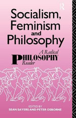 Socialism, Feminism and Philosophy : A Radical Philosophy Reader