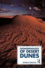 Geomorphology of Desert Dunes - Nicholas Lancaster