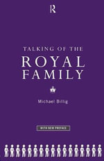 Talking of the Royal Family - Michael Billig