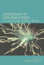 Leadership in Organizations : Current Issues and Key Trends