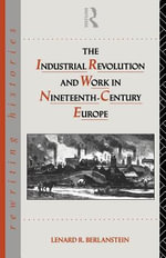 The Industrial Revolution and Work in Nineteenth Century Europe