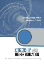 Citizenship and Higher Education : The Role of Universities in Communities and Society