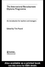 The International Baccalaureate Diploma Programme : An Introduction for Teachers and Managers - Tim Pound