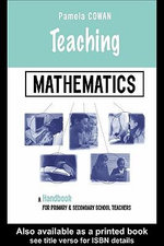 Teaching Mathematics : A Handbook for Primary and Secondary School Teachers