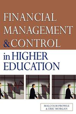 Financial Management and Control in Higher Education - Malcolm Prowle