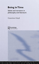 Being in Time : Selves and Narrators in Philosophy and Literature - Genevieve Lloyd
