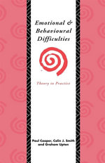 Emotional and Behavioural Difficulties : Theory to Practice - Paul Cooper