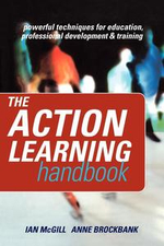 The Action Learning Handbook : Powerful Techniques for Education, Professional Development and Training - Ian McGill