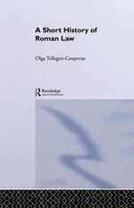 A Short History of Roman Law - O. E. Tellegen-Couperus
