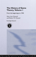 History of Game Theory, Volume 1 : From the Beginnings to 1945 - Mary-Ann Dimand