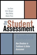 The Student Assessment Handbook : New Directions in Traditional and Online Assessment - Lee Dunn