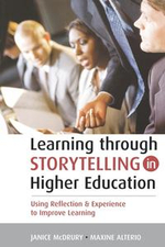 Learning Through Storytelling in Higher Education : Using Reflection & Experience to Improve Learning - Janice McDrury