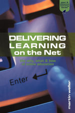 Delivering Learning on the Net : The Why, What & How of Online Education - Weller Martin