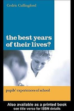 The Best Years of Their Lives? : Pupil's Experiences of School - Cedric Cullingford