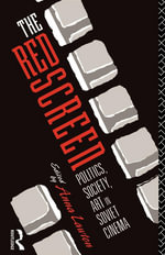 The Red Screen : Politics, Society, Art in Soviet Cinema