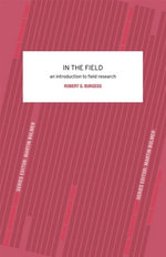 In the Field : An Introduction to Field Research - Robert G. Burgess