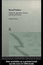 Rural Politics : Policies for Agriculture, Forestry and the Environment - Michael Winter