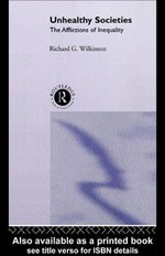 Unhealthy Societies : The Afflictions of Inequality - Richard G. Wilkinson