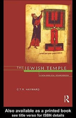 The Jewish Temple : A Non-Biblical Sourcebook - Robert Hayward