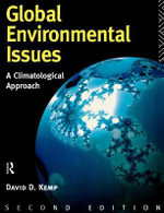 Global Environmental Issues : A Climatological Approach - David Kemp