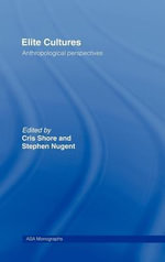 Elite Cultures : Anthropological Perspectives