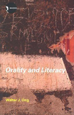 Orality and Literacy : The Technologizing of the Word - Walter J. Ong