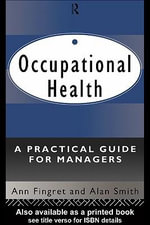 Occupational Health : A Practical Guide for Managers - Ann Fingret