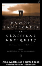 Human Landscapes in Classical Antiquity : Environment and Culture