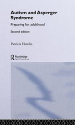 Autism and Asperger Syndrome - Preparing for Adulthood : Preparing for Adulthood - Patricia Howlin
