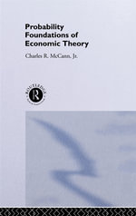 Probability Foundations of Economic Theory - Charles R. McCann