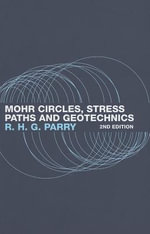 Mohr Circles, Stress Paths and Geotechnics - R. H. Parry