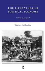 Literature of Political Economy : Collected Essays II - Samuel Hollander