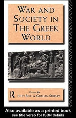 War and Society in the Greek World - John Rich