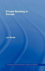 Private Banking in Europe : Serious Wealth - Lynn Bicker