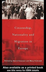 Citizenship, Nationality and Migration in Europe - David Cesarani
