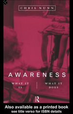 Awareness : What It Is, What It Does - Chris Nunn