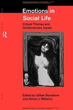 Emotions in Social Life : Critical Themes and Contemporary Issues