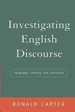Investigating English Discourse : Language, Literacy and Literature - Ronald Carter