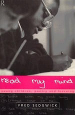 Read My Mind : Young Children, Poetry, and Learning - Fred Sedgwick