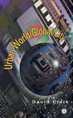 Urban World / Global City - David Clarke