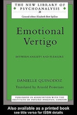 Emotional Vertigo : Between Anxiety and Pleasure - Danielle Quinodoz