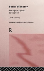 Social Economy : The Logic of Capitalist Development - Clark Everling