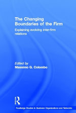 Changing Boundaries of the Firm : Explaining Evolving Inter-Firm Relations
