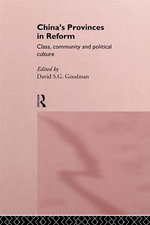 China's Provinces in Reform : Class, Community, and Political Culture