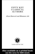 Fifty Key Classical Authors - Alison Sharrock