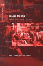 Sound Tracks : Popular Music, Identity, and Place - John Connell